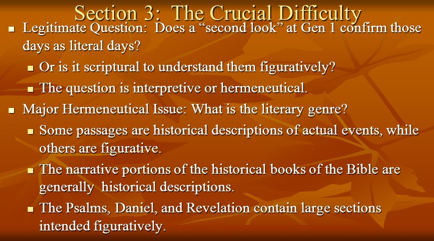 Section 3: The Crucial Difficulty Legitimate Question: Does a second look at Gen 1 confirm those days as literal days.