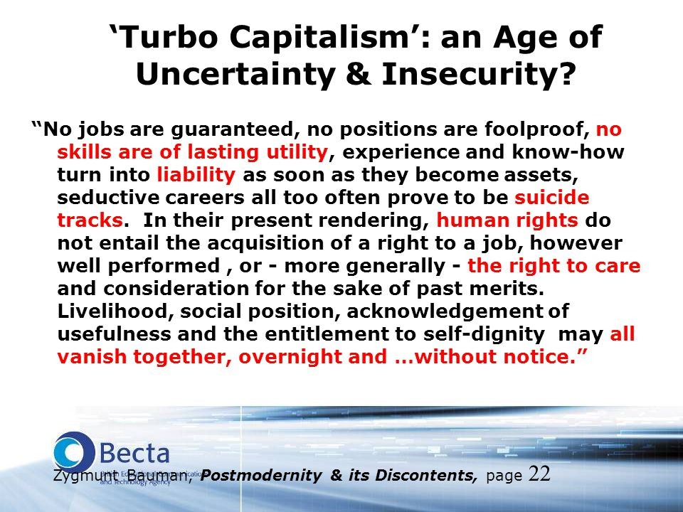 "'Turbo Capitalism': an Age of Uncertainty & Insecurity? ""No jobs are guaranteed, no positions are foolproof, no skills are of lasting utility, experie"