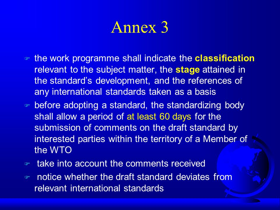 Annex 3 F the work programme shall indicate the classification relevant to the subject matter, the stage attained in the standard's development, and t