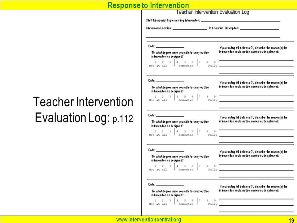Response to Intervention www.interventioncentral.org 19 Teacher Intervention Evaluation Log: p.112