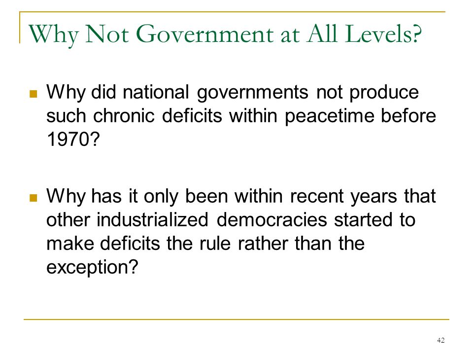 42 Why Not Government at All Levels.