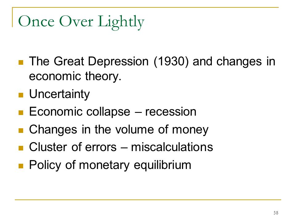 58 Once Over Lightly The Great Depression (1930) and changes in economic theory.