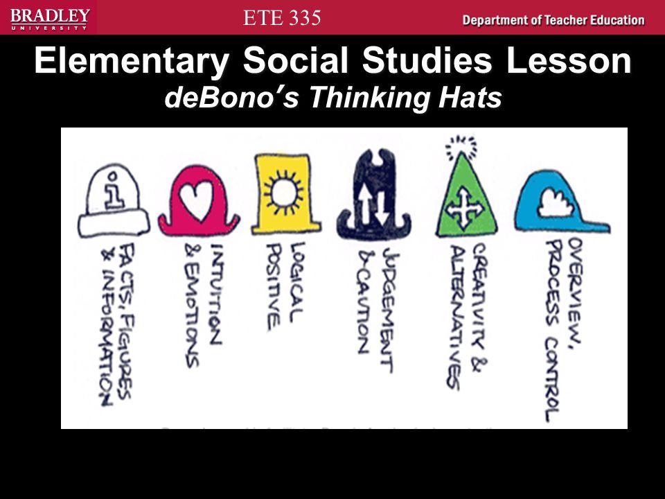 ETE 335 Elementary Social Studies Lesson deBono's Thinking Hats