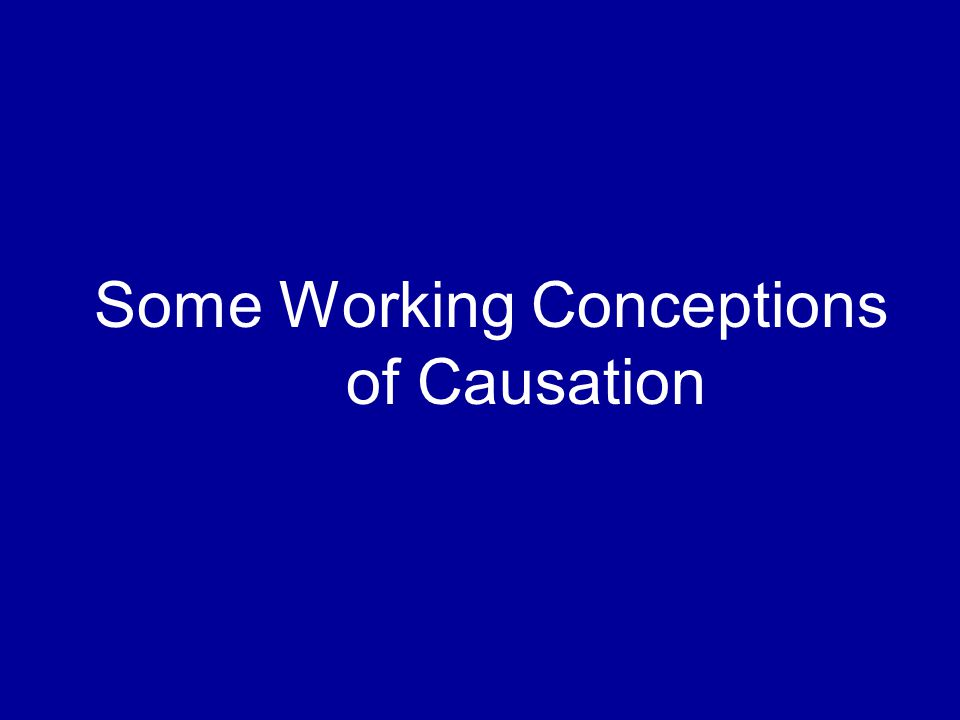 Some Working Conceptions of Causation