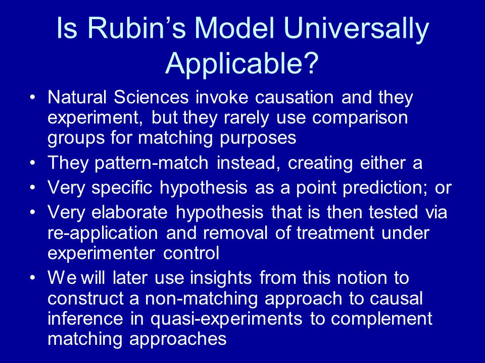 Is Rubin's Model Universally Applicable? Natural Sciences invoke causation and they experiment, but they rarely use comparison groups for matching pur