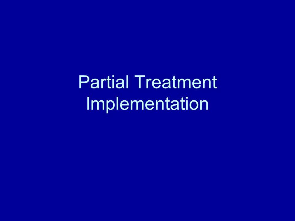Partial Treatment Implementation