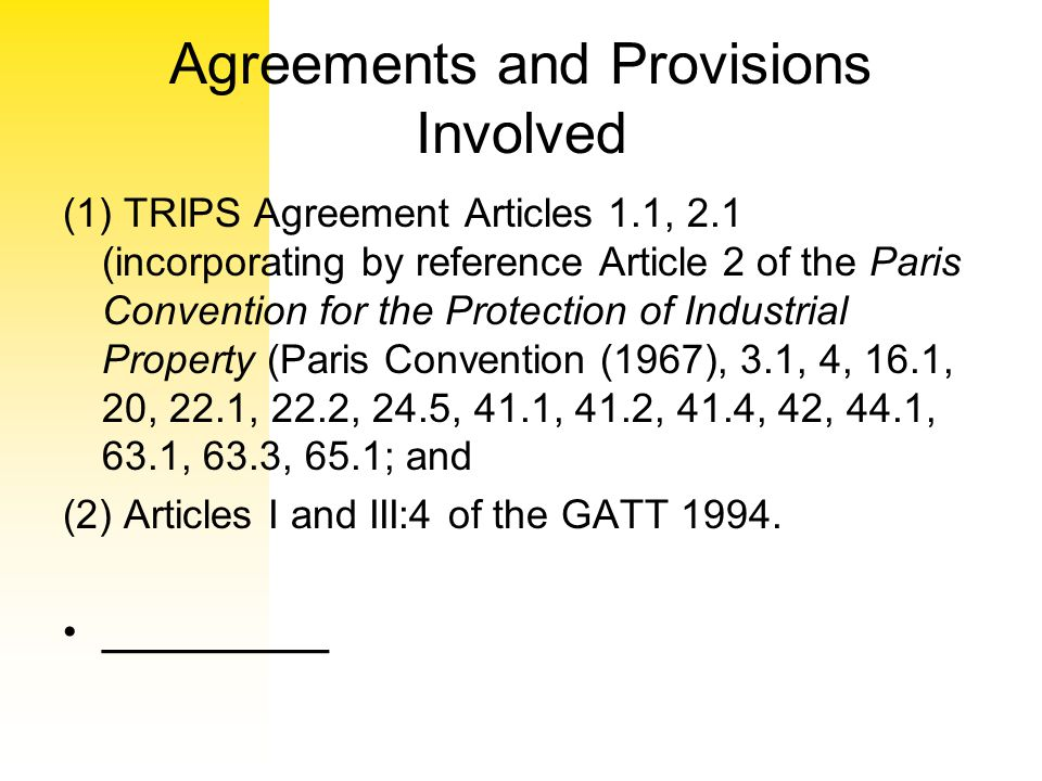 Agreements and Provisions Involved (1) TRIPS Agreement Articles 1.1, 2.1 (incorporating by reference Article 2 of the Paris Convention for the Protect
