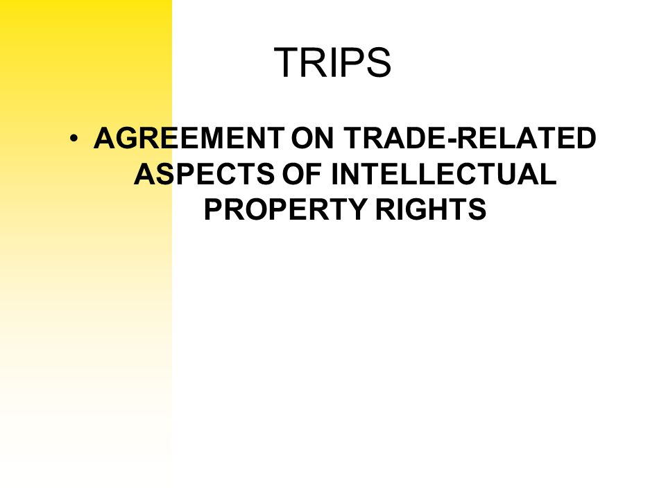 TRIPS AGREEMENT ON TRADE-RELATED ASPECTS OF INTELLECTUAL PROPERTY RIGHTS