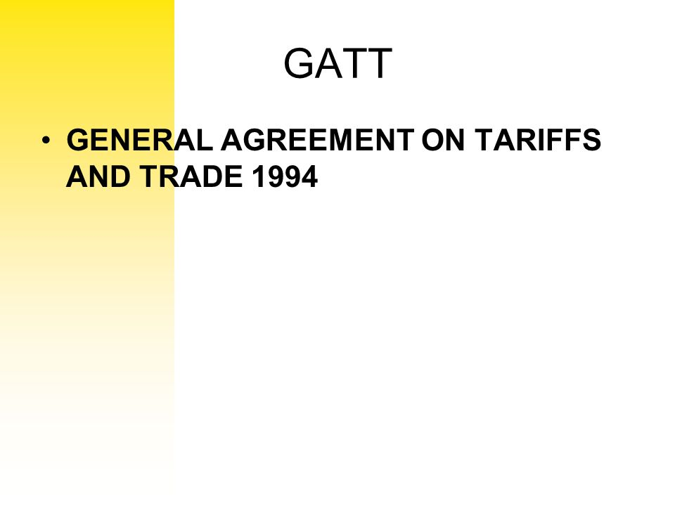GATT GENERAL AGREEMENT ON TARIFFS AND TRADE 1994