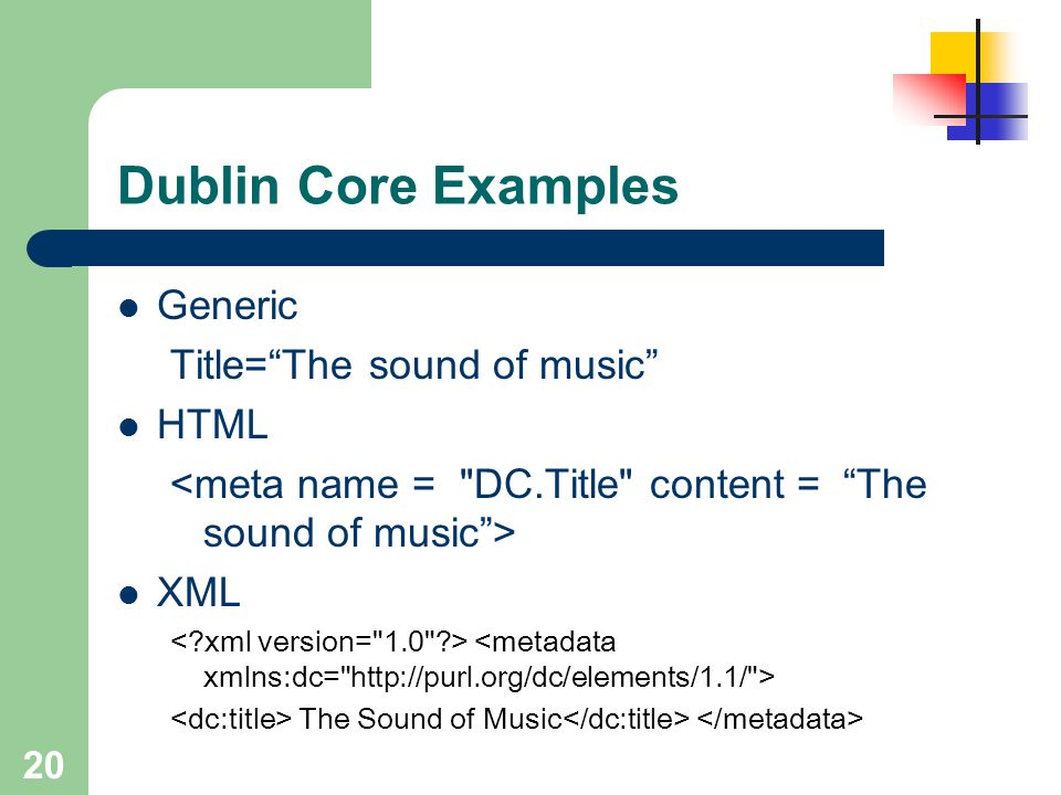 """20 Dublin Core Examples Generic Title=""""The sound of music"""" HTML XML The Sound of Music"""