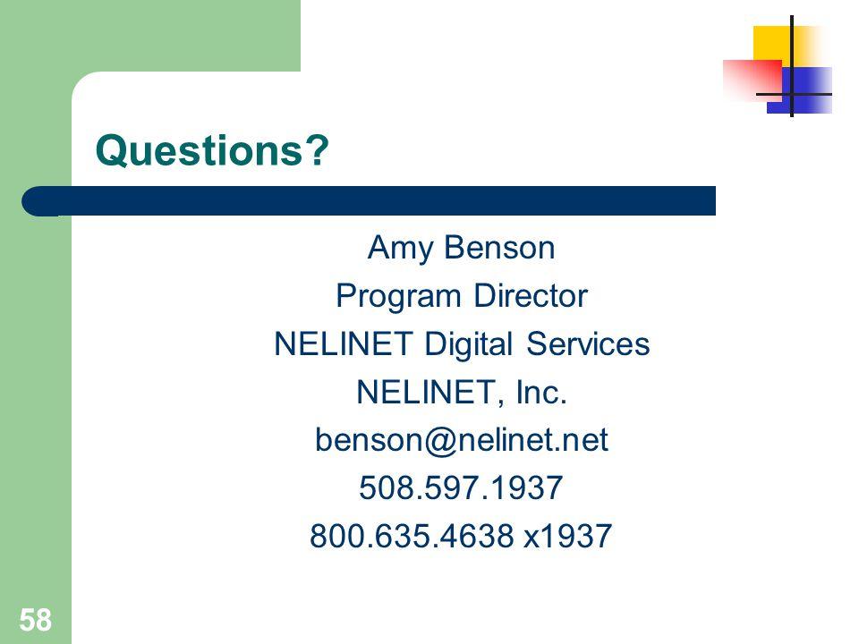 58 Questions? Amy Benson Program Director NELINET Digital Services NELINET, Inc. benson@nelinet.net 508.597.1937 800.635.4638 x1937