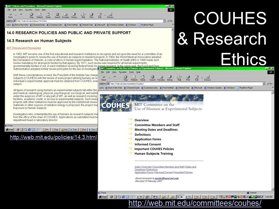 COUHES & Research Ethics http://web.mit.edu/policies/14.3.html http://web.mit.edu/committees/couhes/