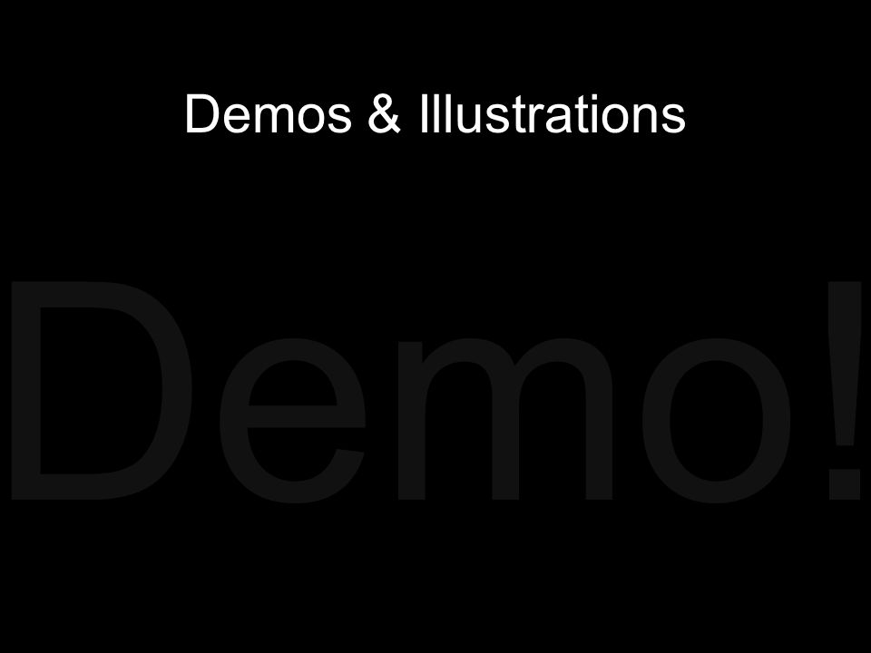Demos & Illustrations Demo!
