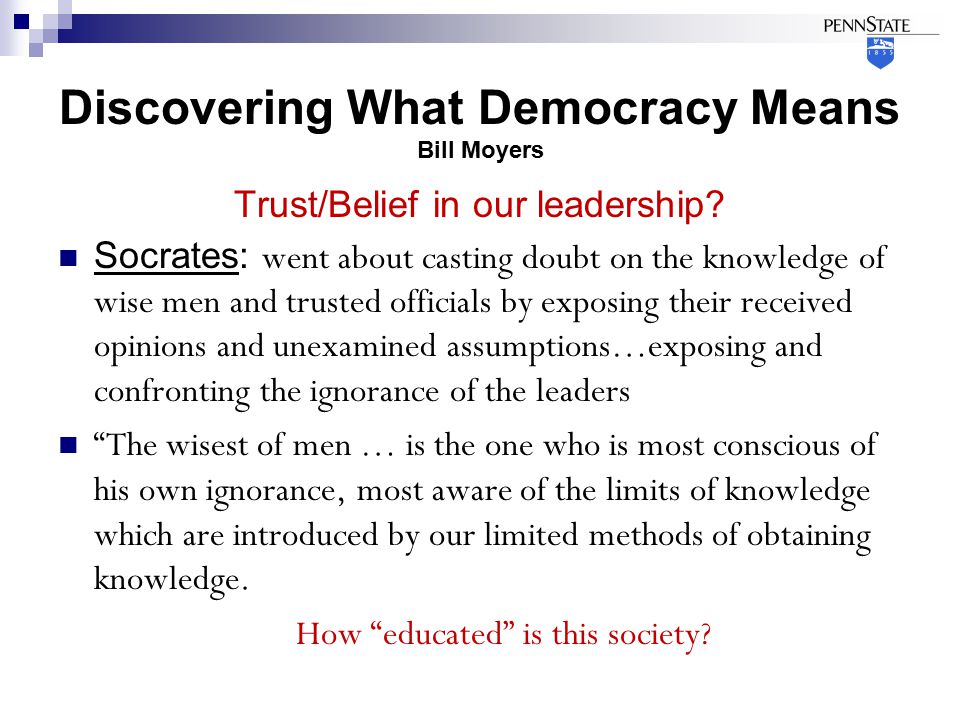 Discovering What Democracy Means Bill Moyers Trust/Belief in our leadership.