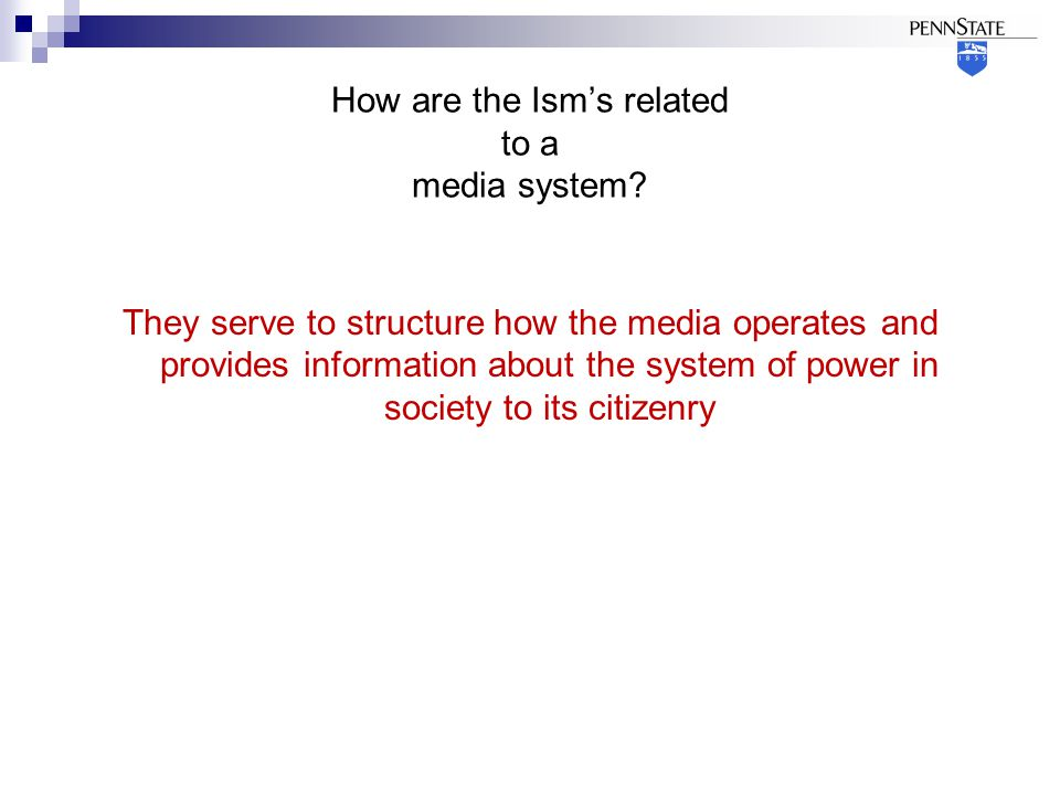 How are the Ism's related to a media system.