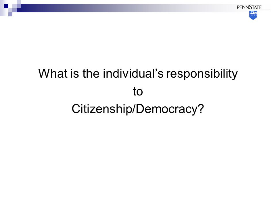 What is the individual's responsibility to Citizenship/Democracy