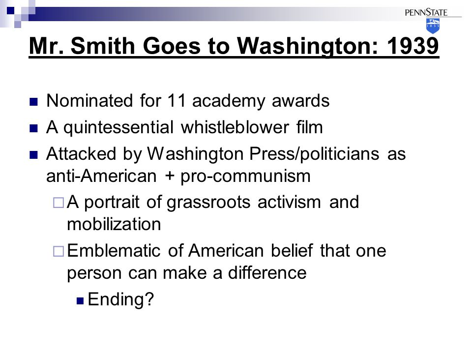 Mr.Smith Goes to Washington: 1939 Themes Idealism/Belief in American principles vs.