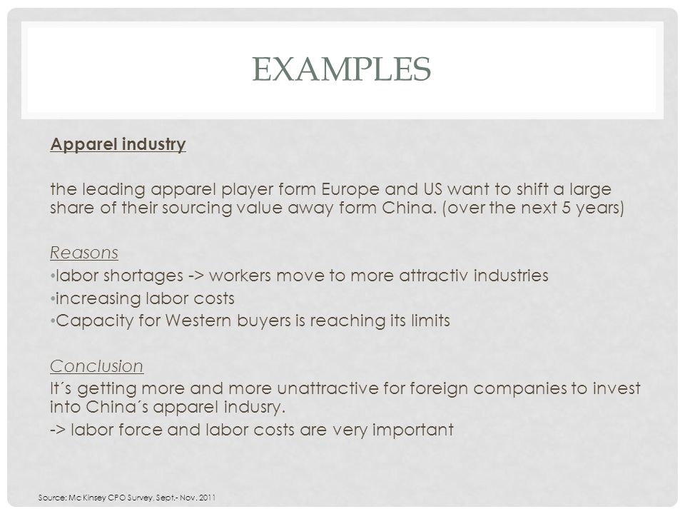 EXAMPLES Apparel industry the leading apparel player form Europe and US want to shift a large share of their sourcing value away form China. (over the