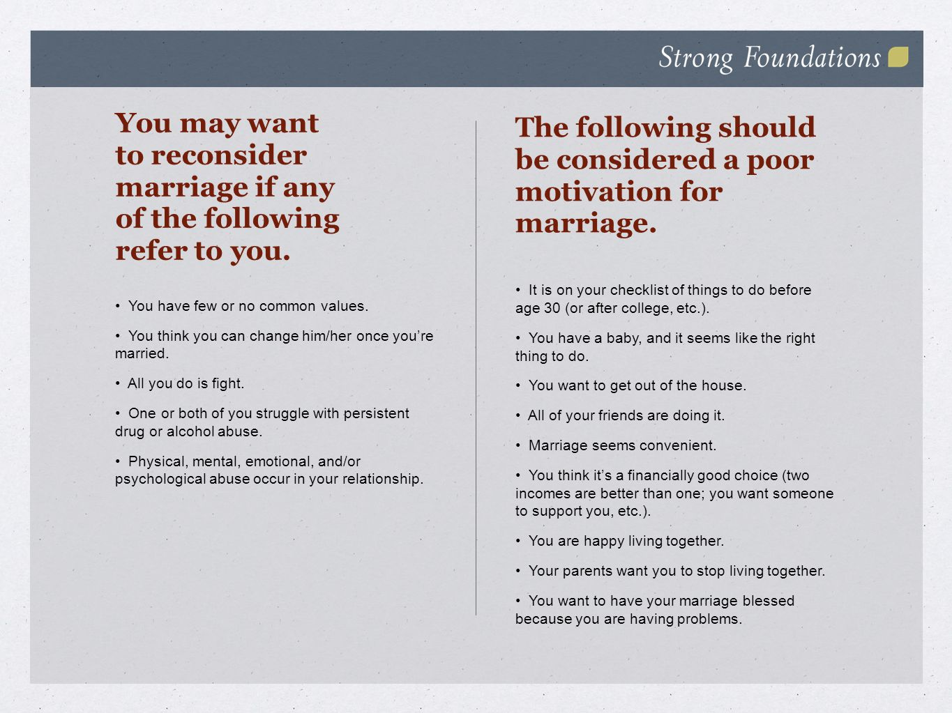 You may want to reconsider marriage if any of the following refer to you.