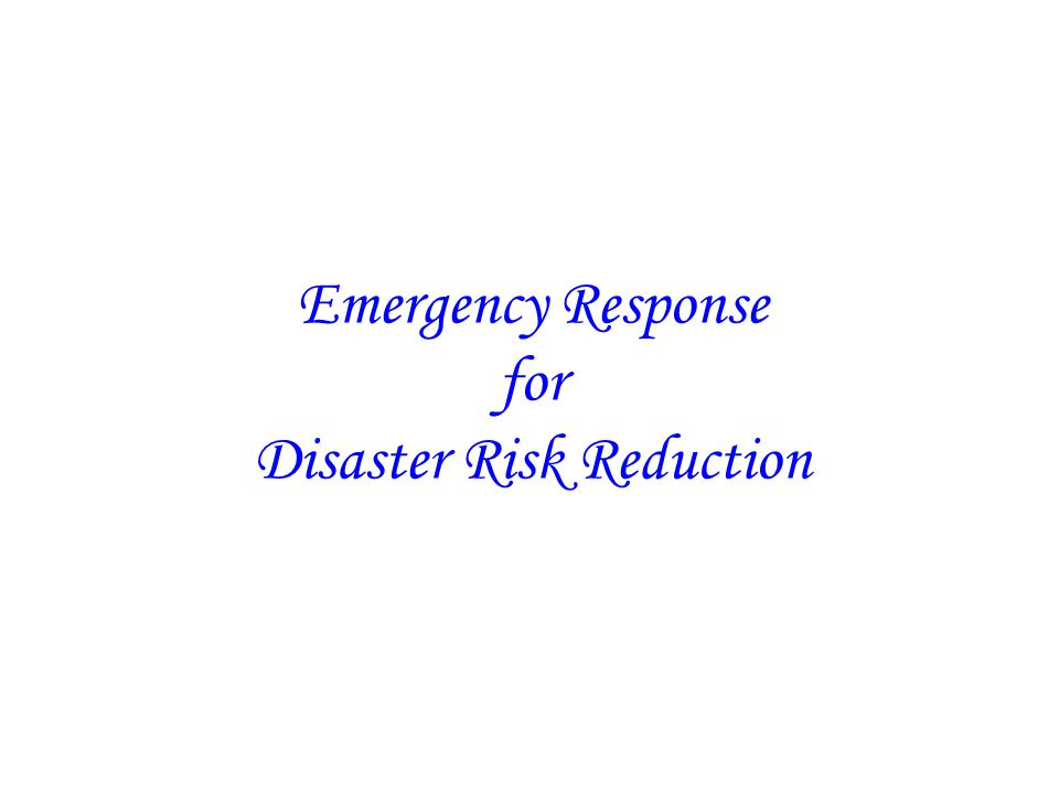 Emergency Response consists of the following activities: Search and Rescue Relief Delivery Improving the Quality of Public Relief Evacuation Centre Management Mobilisation of the Less-Vulnerable Sectors