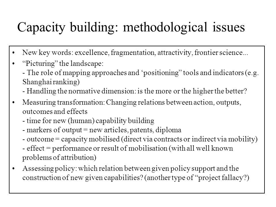 Capacity building: methodological issues New key words: excellence, fragmentation, attractivity, frontier science...