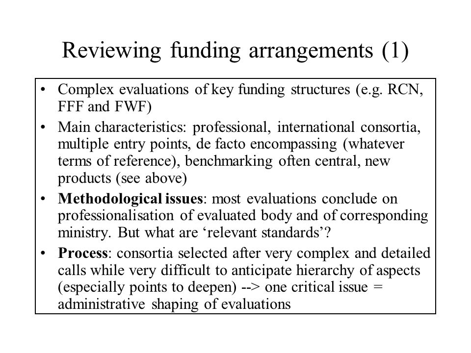 Reviewing funding arrangements (1) Complex evaluations of key funding structures (e.g.