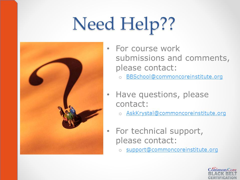 Need Help?? For course work submissions and comments, please contact: o BBSchool@commoncoreinstitute.org BBSchool@commoncoreinstitute.org Have questio