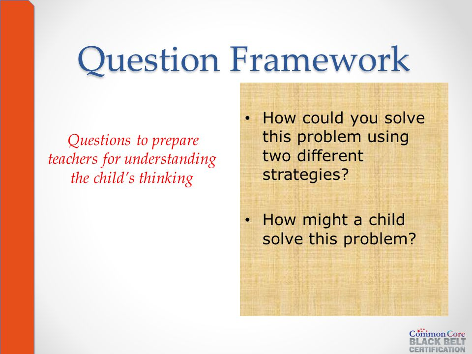 Question Framework How could you solve this problem using two different strategies.