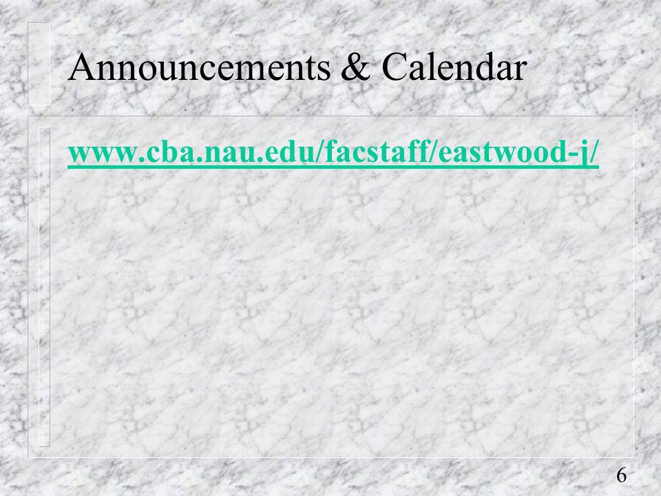 6 Announcements & Calendar www.cba.nau.edu/facstaff/eastwood-j/