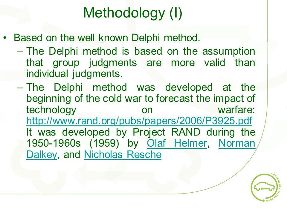 Methodology (I) Based on the well known Delphi method.