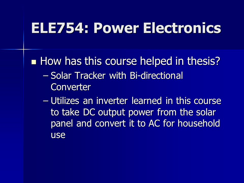 ELE754: Power Electronics What does this course entail.