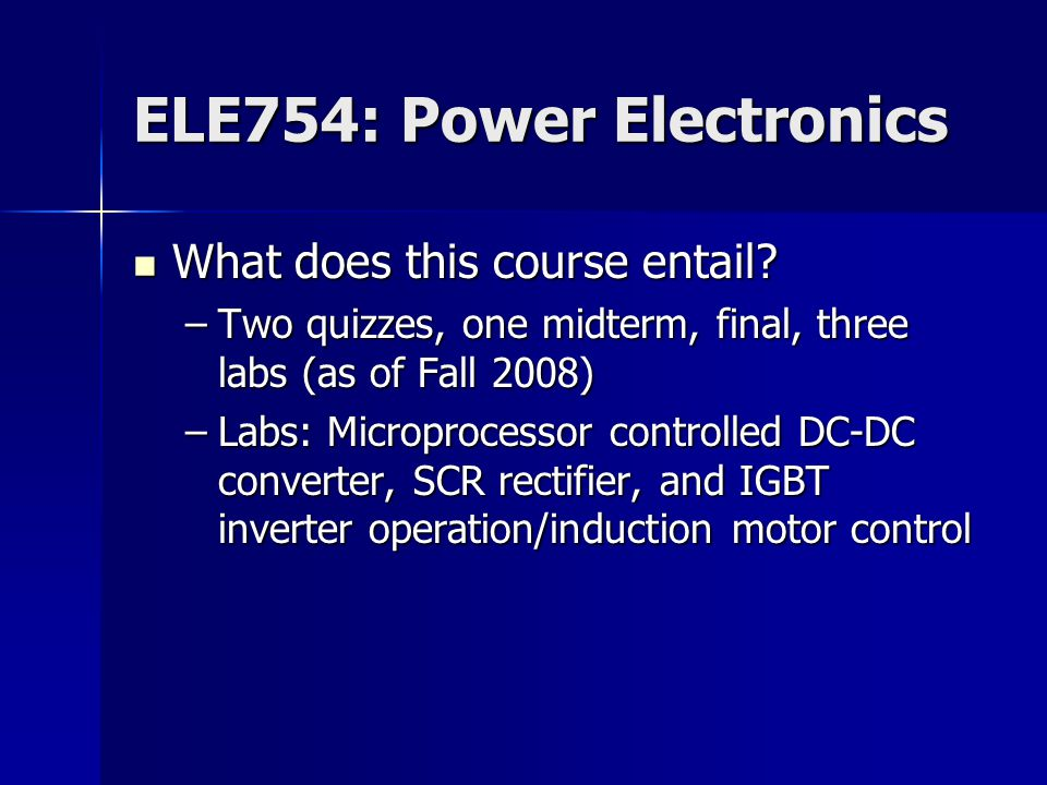 ELE754: Power Electronics Was this course worthwhile.