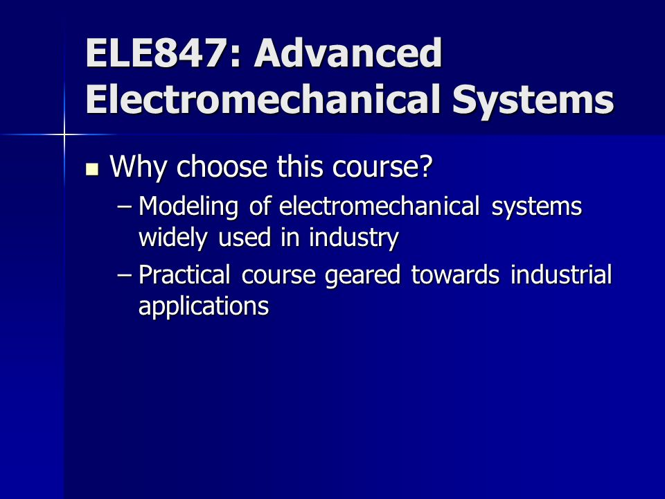 ELE847: Advanced Electromechanical Systems How has this course helped in thesis.
