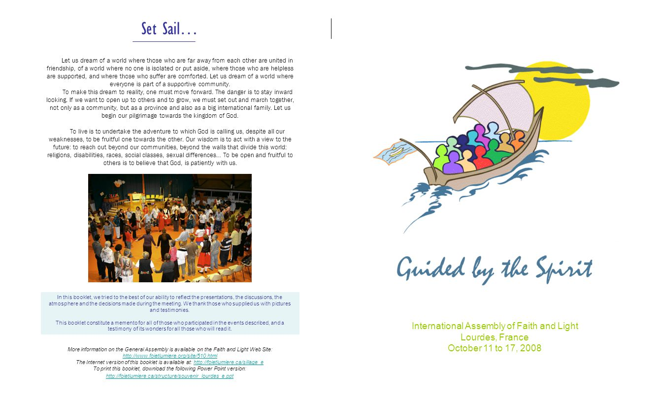 International Assembly of Faith and Light Lourdes, France October 11 to 17, 2008 In this booklet, we tried to the best of our ability to reflect the p