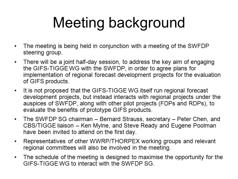 Meeting background The meeting is being held in conjunction with a meeting of the SWFDP steering group.