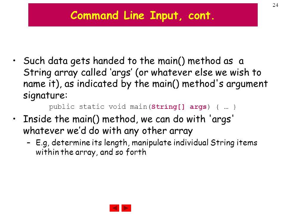 24 Command Line Input, cont.