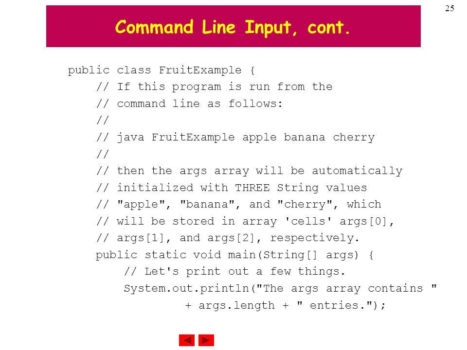 25 Command Line Input, cont.