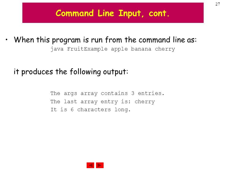 27 Command Line Input, cont.