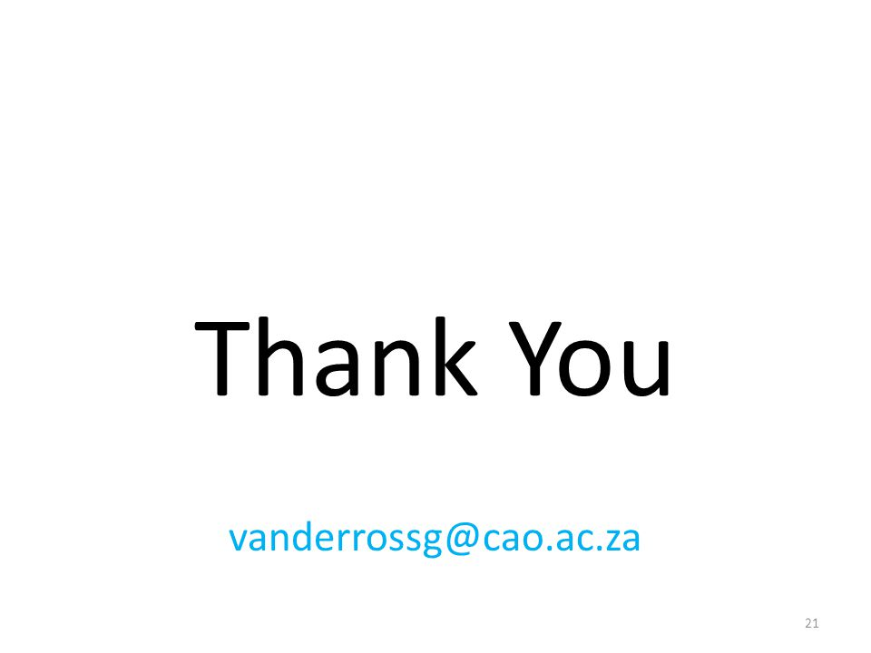 Thank You vanderrossg@cao.ac.za 21