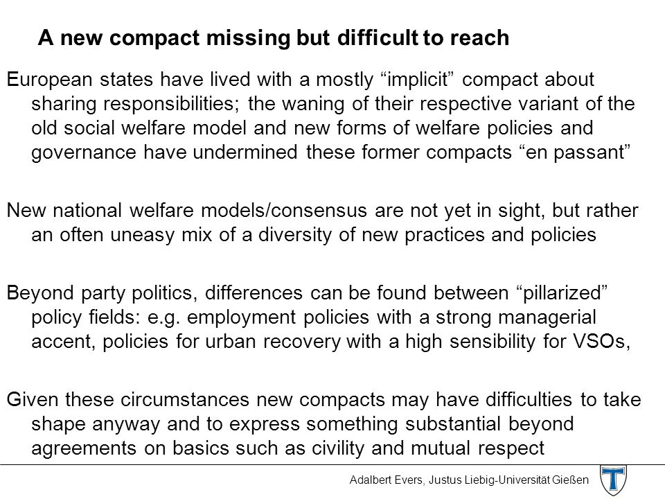"Adalbert Evers, Justus Liebig-Universität Gießen A new compact missing but difficult to reach European states have lived with a mostly ""implicit"" comp"