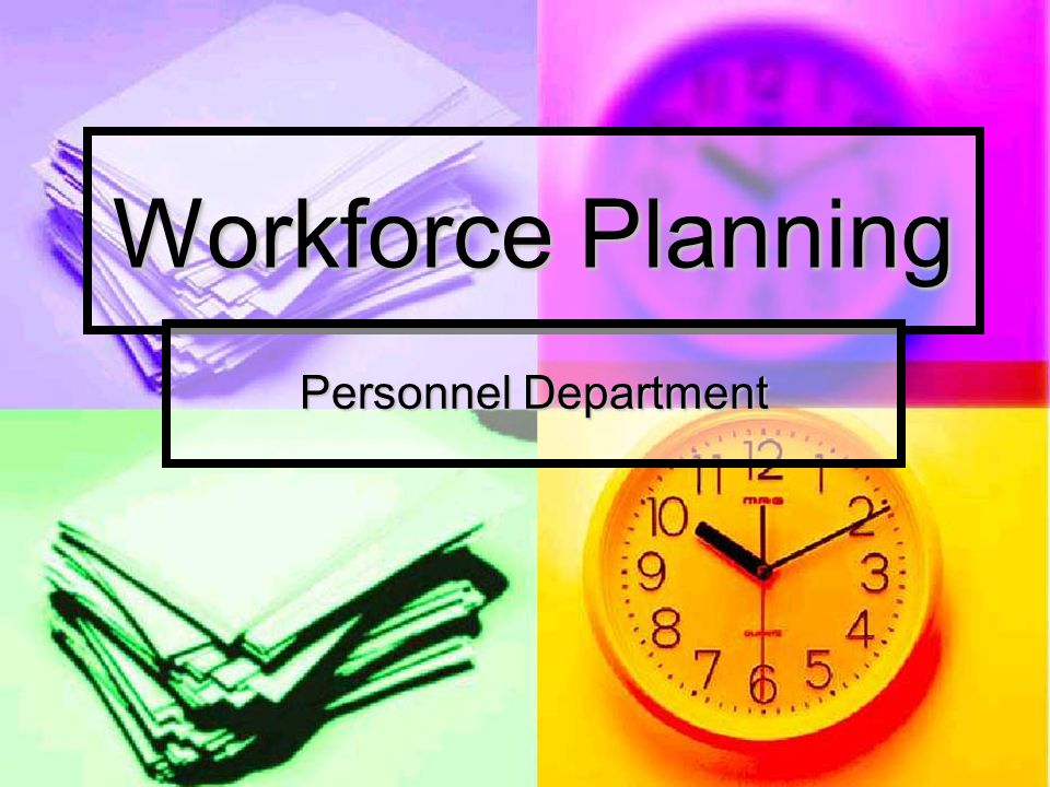 Workforce Planning Personnel Department