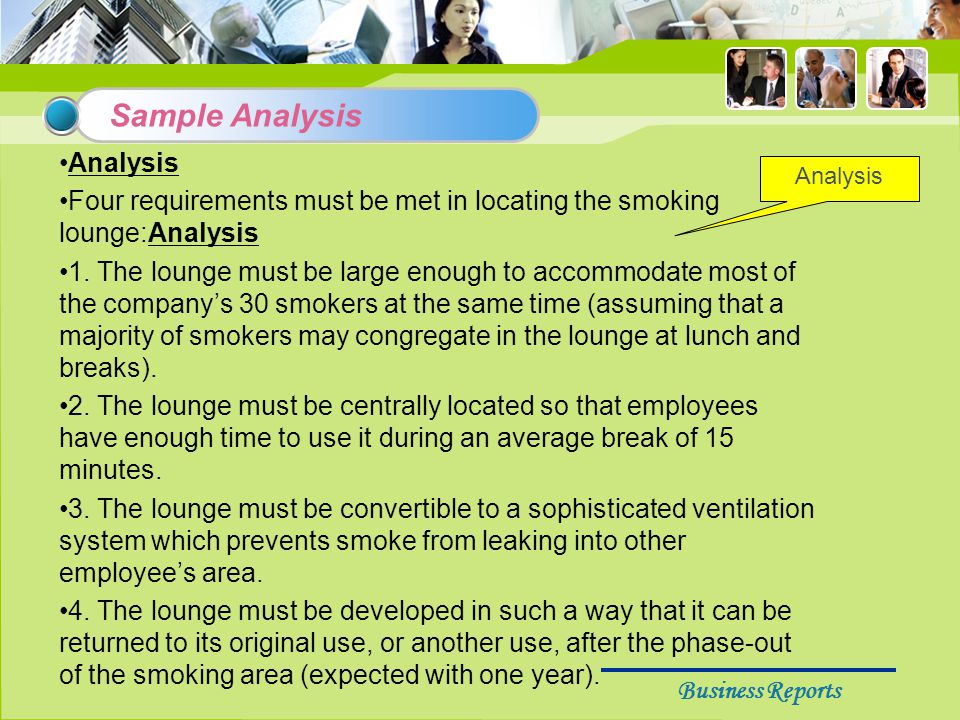 Business Reports Analysis Four requirements must be met in locating the smoking lounge:Analysis 1.