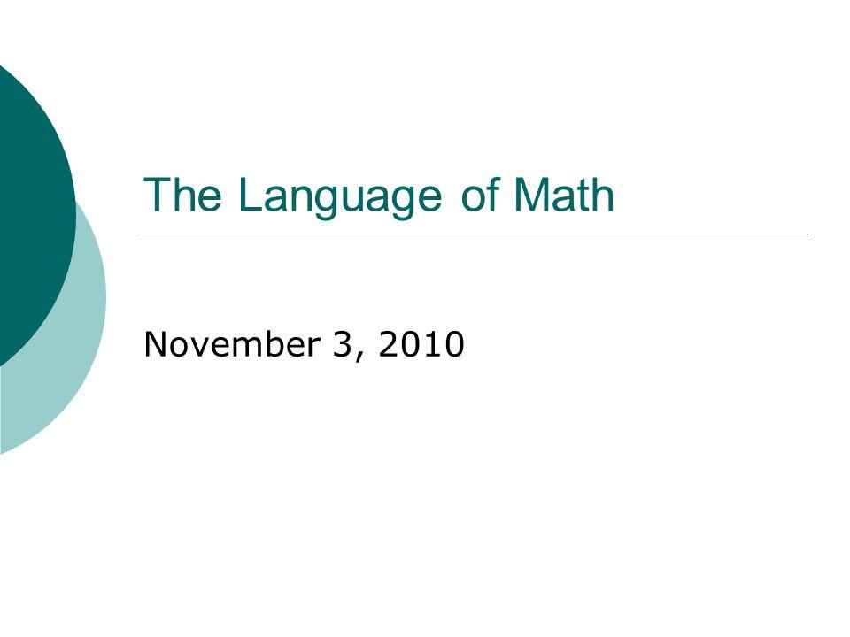 The Language of Math November 3, 2010