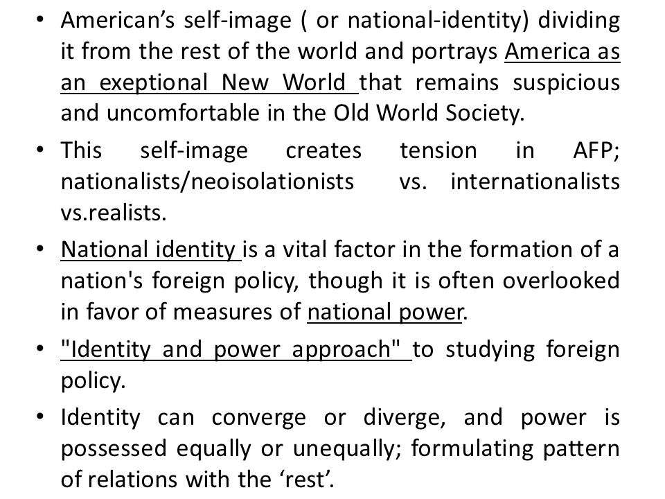 American's self-image ( or national-identity) dividing it from the rest of the world and portrays America as an exeptional New World that remains suspicious and uncomfortable in the Old World Society.