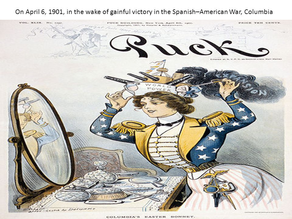 On April 6, 1901, in the wake of gainful victory in the Spanish–American War, Columbia