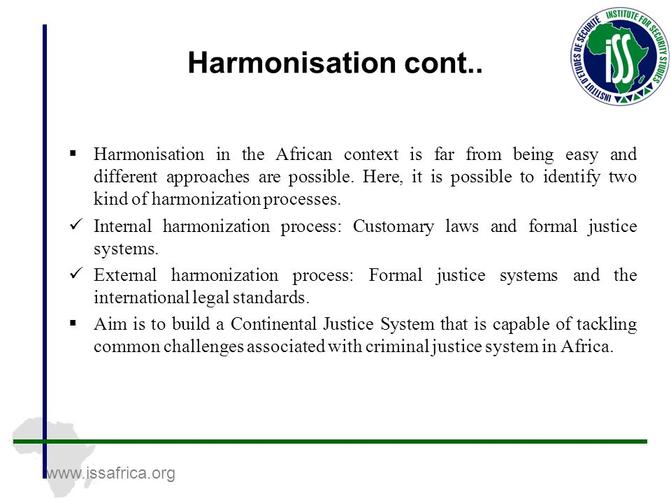 www.issafrica.org Harmonisation cont..