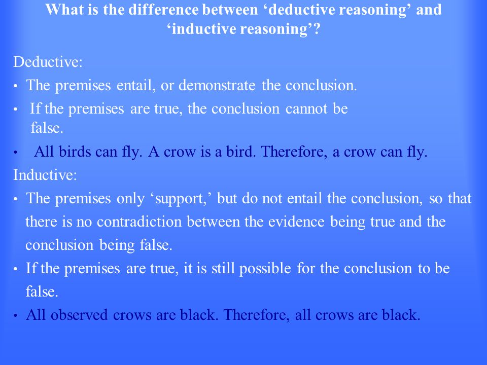 What is the difference between 'deductive reasoning' and 'inductive reasoning'.