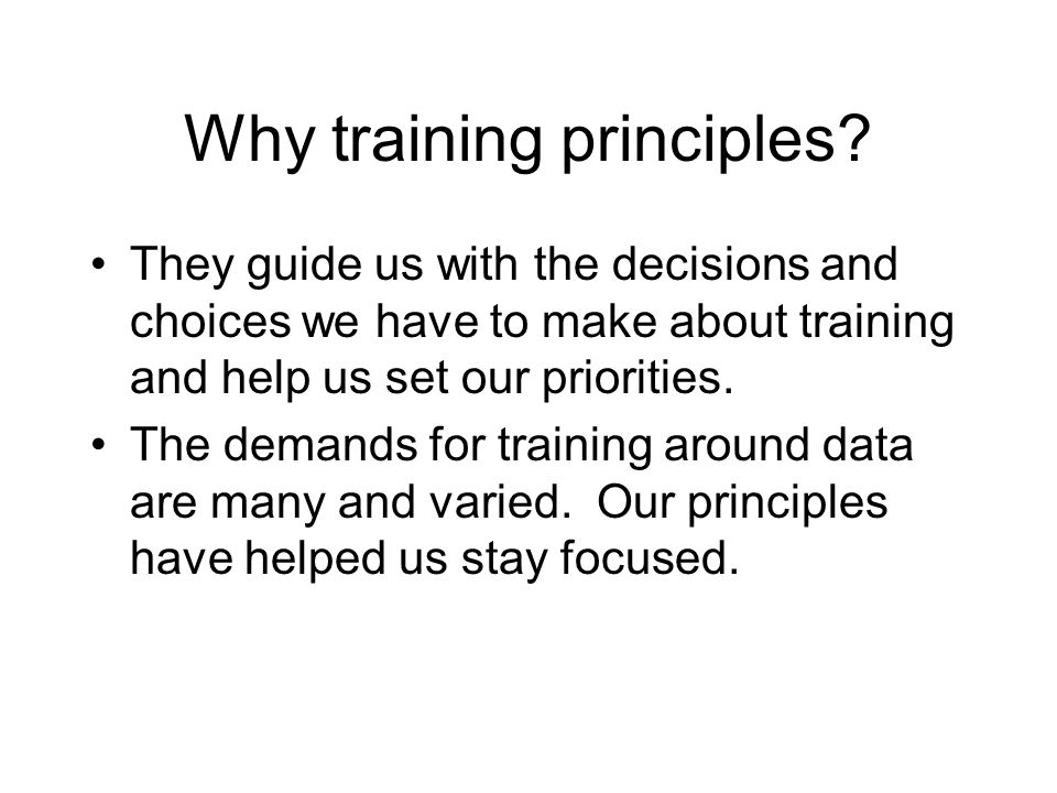 Why training principles.