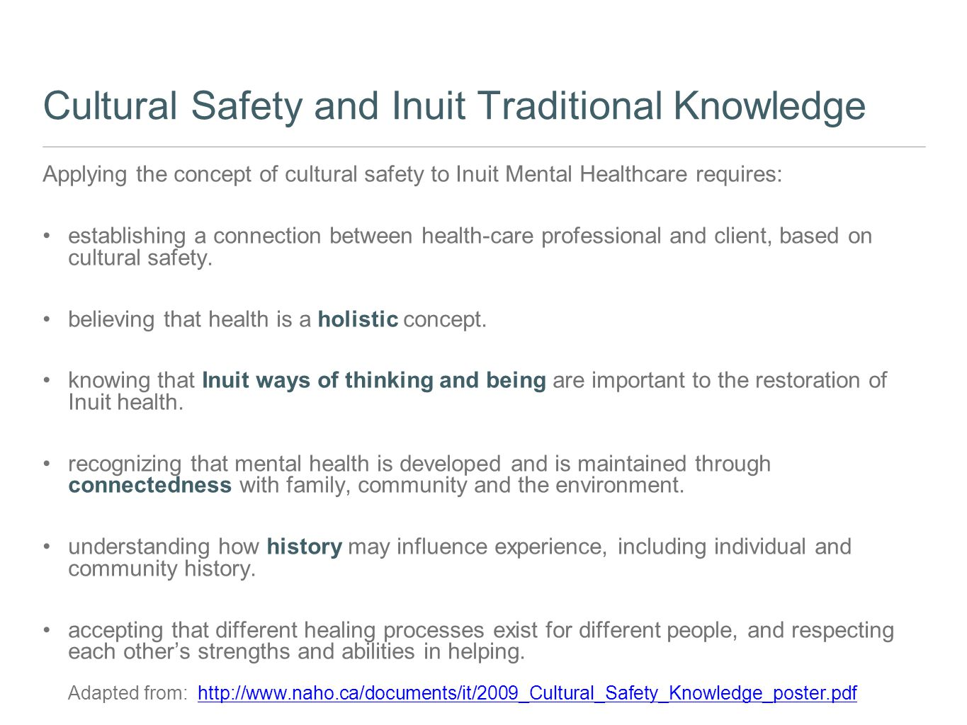 Cultural Safety and Inuit Traditional Knowledge Applying the concept of cultural safety to Inuit Mental Healthcare requires: establishing a connection