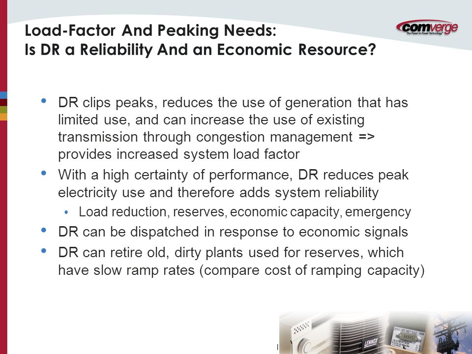 l Load-Factor And Peaking Needs: Is DR a Reliability And an Economic Resource.
